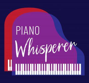 Piano Whisperer Podcast 2021