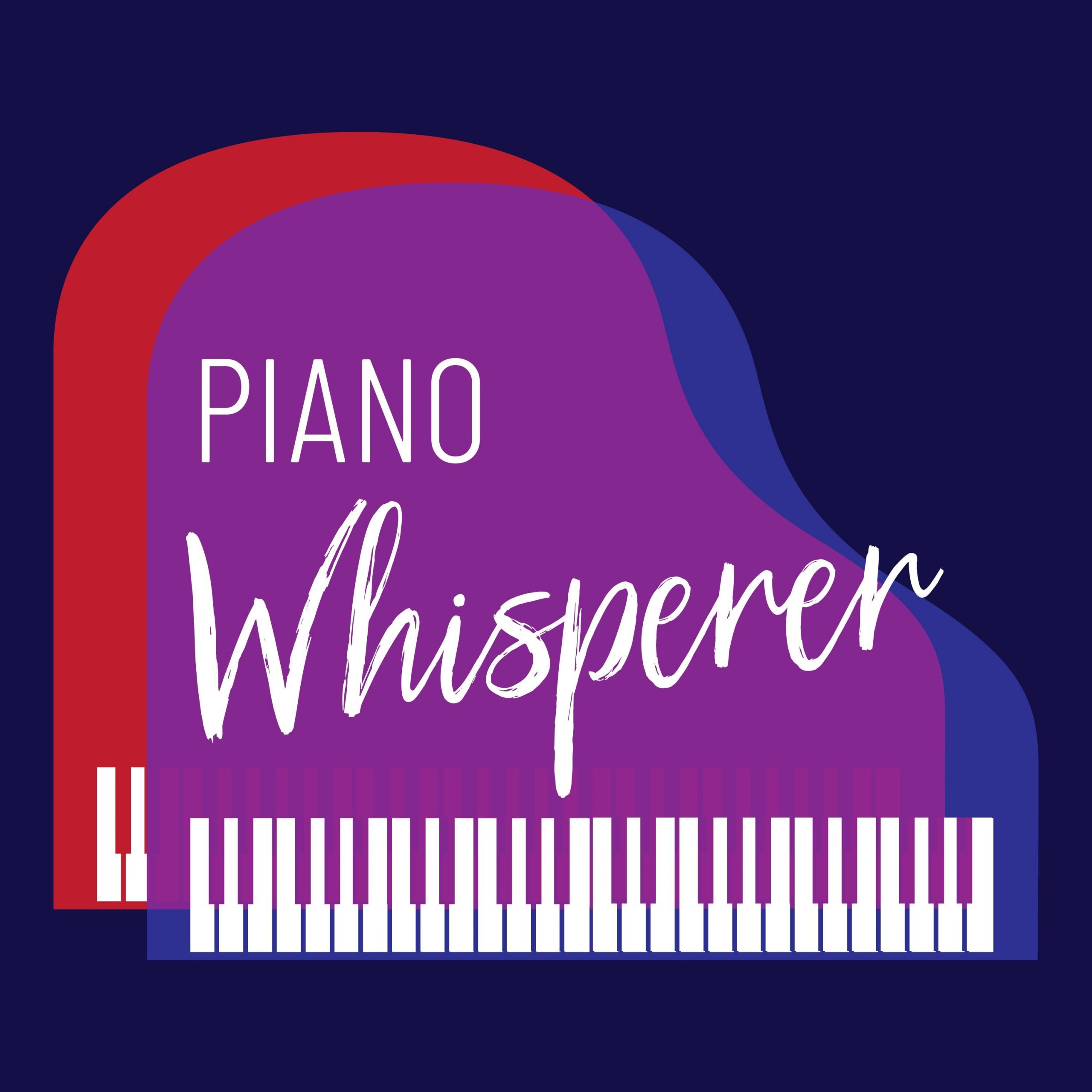Piano Whisperer Podcast 2021
